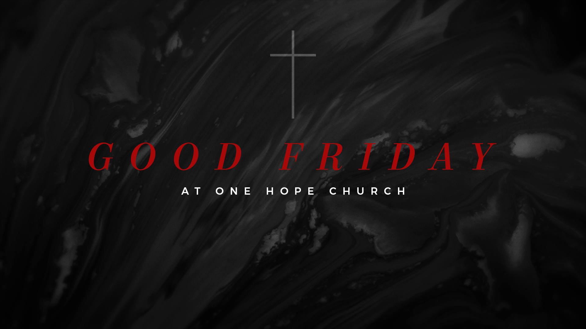 Good Friday at One Hope Church